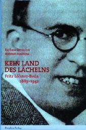 """Coverabbildung von """"Kein Land des Lächelns. Fritz Löhner Beda 1883-1942"""""""