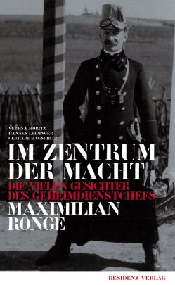 "Coverabbildung von ""At the Centre of Power. The many faces of Maximilian Ronge, director of the k.u.k. Secret Service"""