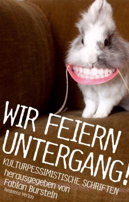 """Coverabbildung von """"Wir feiern Untergang!"""""""