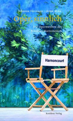 """Coverabbildung von """"Oper, sinnlich. Die Opernwelten des Nikolaus Harnoncourt"""""""