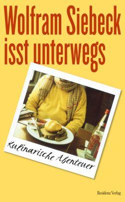 """Coverabbildung von """"Wolfram Siebeck isst unterwegs"""""""
