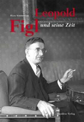 """Coverabbildung von """"Leopold Figl und seine Zeit"""""""