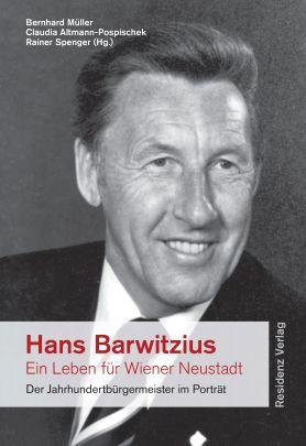 """Coverabbildung von """"Hans Barwitzius - ein Leben für Wiener Neustadt"""""""