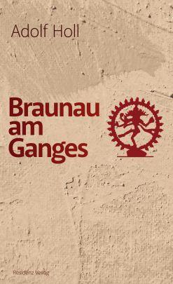 """Coverabbildung von """"Braunau am Ganges"""""""