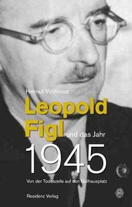 """Coverabbildung von """"Leopold Figl und das Jahr 1945"""""""