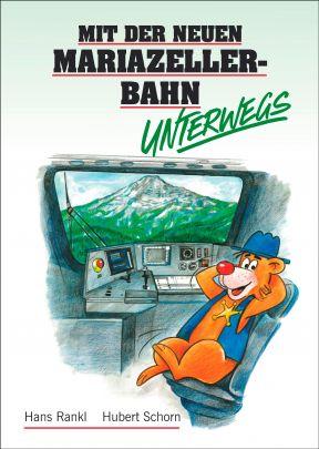"""Coverabbildung von """"Mit der neuen Mariazellerbahn unterwegs"""""""