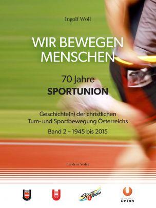 """Coverabbildung von """"Wir bewegen Menschen - 70 Jahre Sportunion"""""""