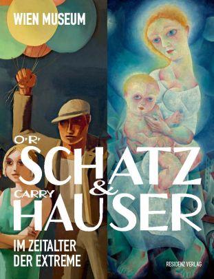 """Coverabbildung von """"Otto Rudolf Schatz und Carry Hauser"""""""
