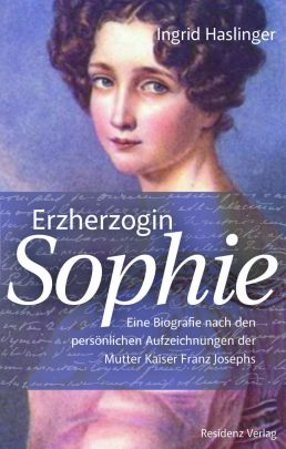 """Coverabbildung von """"Erzherzogin Sophie"""""""