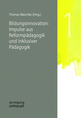 "Coverabbildung von ""Bildungsinnovation: Impulse aus Reformpädagogik und Inklusiver Pädagogik"""